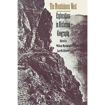 L'ouest montagneux - Explorations en géographie historique par William