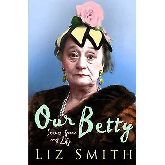 Our Betty by Liz Smith - 9781416511618 Book