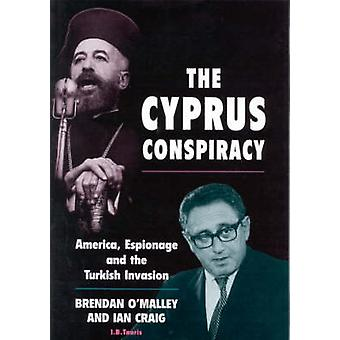 The Cyprus Conspiracy - America - Espionage and the Turkish Invasion (