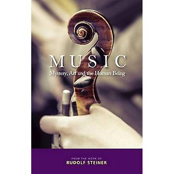 Music - Mystery - Art and the Human Being by Rudolf Steiner - M. Barto