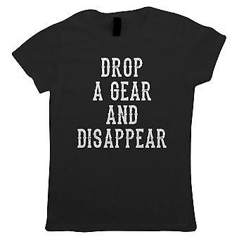 Drop a Gear And Disappear, Womens T Shirt - Biker MotoGP TT Superbike Geschenk Ihr