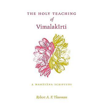 Heiligen Unterricht von Vimalakirti, die: eine Mahayana-Schrift