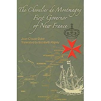 De Chevalier De Montmagny: Eerste gouverneur van Nieuw-Frankrijk (Franse Amerika)