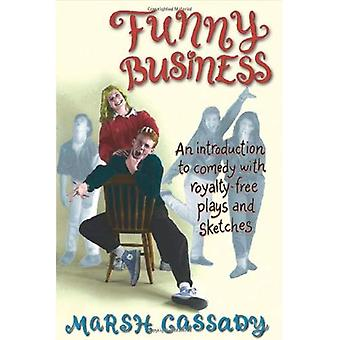 Funny Business: Introduction to Comedy with Royalty-free Plays and Sketches