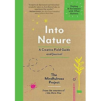 Into Nature: A Creative Field Guide and Journal--Unplug and Reconnect with What Matters