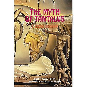Mythos der Tantalus: ein Gerüst für eine ontologische Persönlichkeit-Theorie