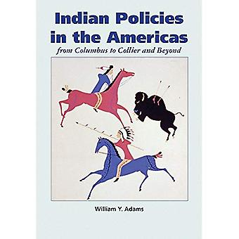 Indian Policies in the Americas: From Columbus to Collier and Beyond