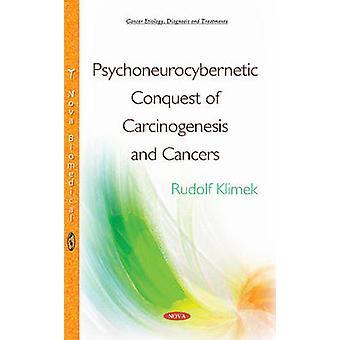 Psychoneurocybernetic erobring af carcinogenese amp cancer ved redigeret af Rudolf Klimek
