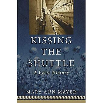 Kissing the Shuttle: A Lyric History