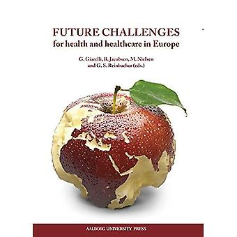 Future Challenges: For Health & Healthcare in Europe
