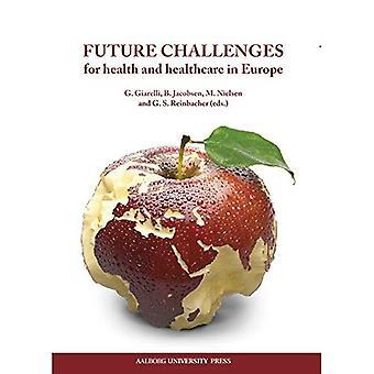 Toekomstige uitdagingen: Voor gezondheid & gezondheidszorg in Europa