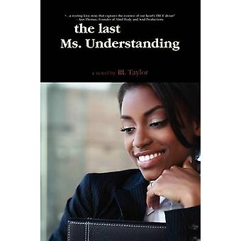 The Last Ms. Understanding by Taylor & Rl
