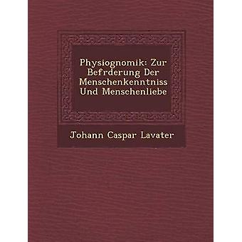 Physiognomik Zur Befrderung Der Menschenkenntniss Und oder von Lavater & Johann Caspar