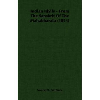 Idilli indiani dal Sanskrit del Mahabharata 1893 da Gardiner & Samuel R.
