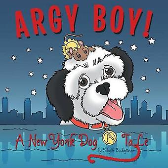 Argy Boy A New York Dog Tale by Eschapasse & Sibylle