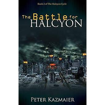 The Battle for Halcyon by Kazmaier & Peter