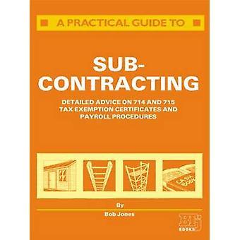 Una guía práctica a la subcontratación por Jones y Bob