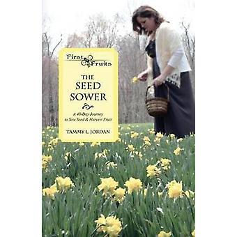 Die Samen Sämann A 40-Tage Reise zum säen Samen Ernte Obst durch Jordanien & Tammy L.