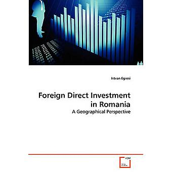 Foreign Direct Investment in Romania by Egresi & Istvan