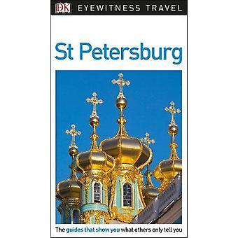 DK Eyewitness Travel Guide St Petersburg by DK Eyewitness Travel Guid