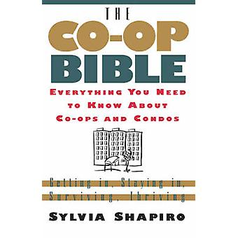 Co-Op Bible - Everything You Need to Know About Co-ops and Condos; Get