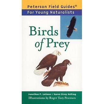 Birds of Prey by Jonathan P. Latimer - Karen S. Nolting - Roger Tory