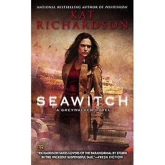 Seawitch by Kat Richardson - 9780451415455 Book