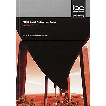 FIDIC Quick Reference Guide - Red Book by Brian Barr - Leo Grutters -