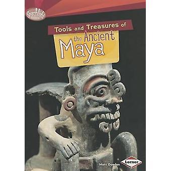 Tools and Treasures of the Ancient Maya by Matt Doeden - 978146772383