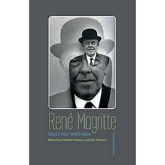 Rene Magritte - Selected Writings by Rene Magritte - Jo Levy - Kathlee
