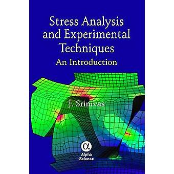 Stress Analysis and Experimental Techniques - An Introduction by J. Sr
