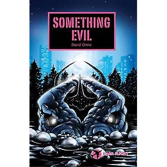 Something Evil by David Orme - 9781844244973 Book