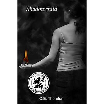 Shadowchild by Thornton & C.E.