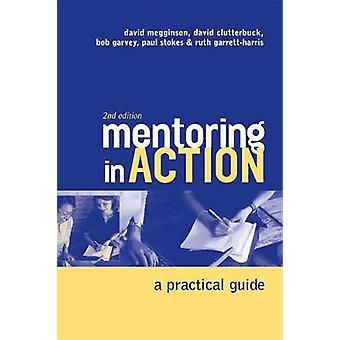 Mentoring in Action A Practical Guide for Managers by Megginson & David
