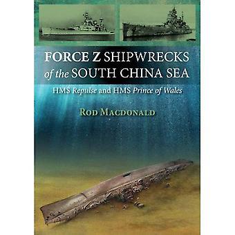 Kraft Z skeppsvrak i Sydkinesiska havet: HMS Prince of Wales och HMS Repulse