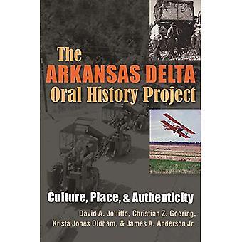 Die Arkansas Delta Oral History Project: Kultur, Ort und Authentizität (Schrift, Kultur und Gemeinschaft Praktiken)