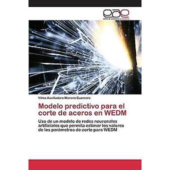 Modelo predictivo para el corte de aceros en WEDM by Moreno Guerrero Vilma Auxiliadora