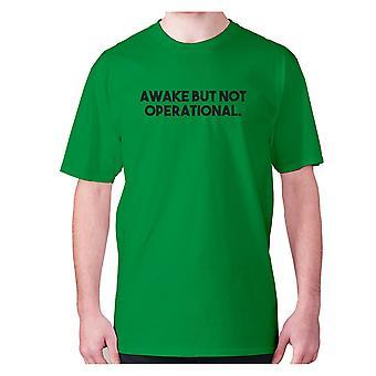 Mens funny t-shirt slogan tee sarcasm sarcastic humour - Awake but not operational