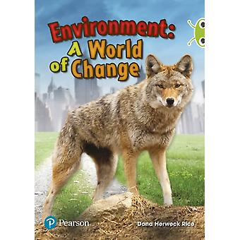Bug Club Lime Plus B NF Environment A World of Change by Dona Herweck Rice
