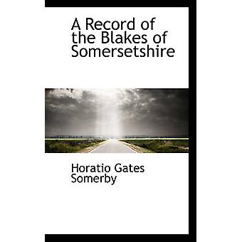 A Record of the Blakes of Somersetshire by Horatio Gates Somerby