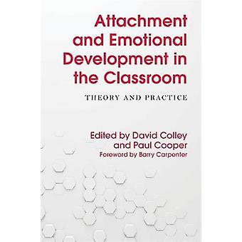 Attachment and Emotional Development in the Classroom by David Colley