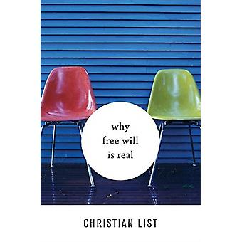 Why Free Will Is Real by Christian List