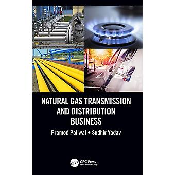 Natural Gas Transmission and Distribution Business by Paliwal & Pramod