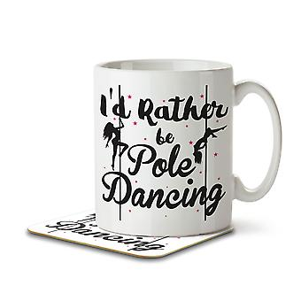 I'd Rather Be Pole Dancing - Mug and Coaster