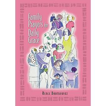 Family Prayers for Daily Grace by Bartkowski & Renee