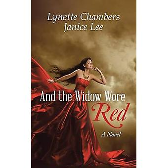 And the Widow Wore Red by Lynette Chambers Janice Lee