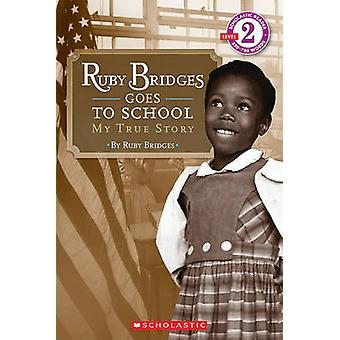 Ruby Bridges Goes to School - My True Story by Ruby Bridges - 97806060