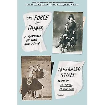The Force of Things: A Marriage in War and Peace