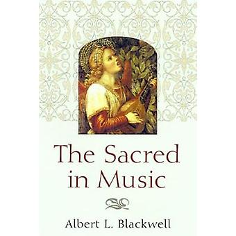 Sacred in Music by Blackwell & Albert L.