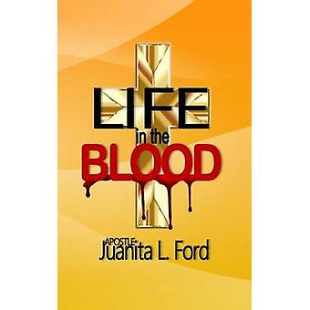 Life in the Blood by Ford & Juanita L.